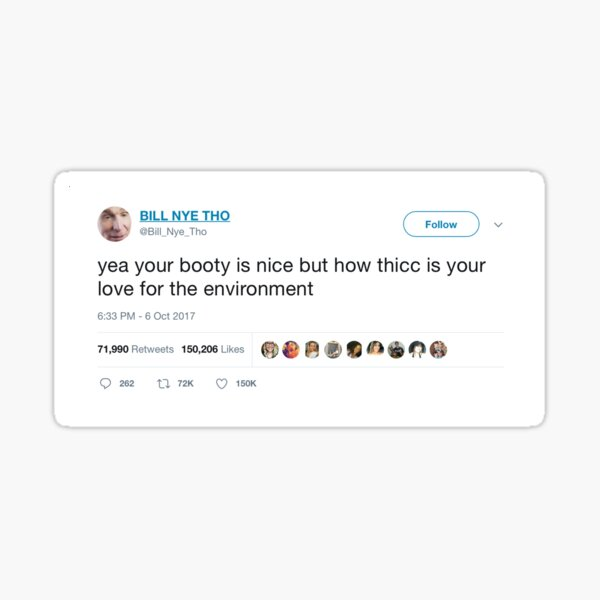 Your Booty is Nice But How Thicc is Your Love for the Environment Sticker
