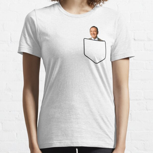KEVIN SPACEY IN YOUR POCKET | FRANK UNDERWOOD HOUSE OF CARDS  Essential T-Shirt