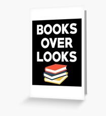 BOOKS OVER LOOKS Greeting Card