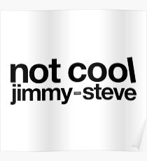 Not To Cool Jimmy Steve Poster