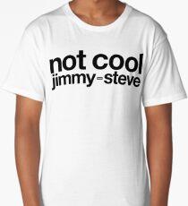 Not To Cool Jimmy Steve Long T-Shirt
