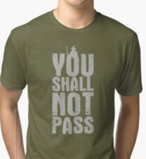 You Shall Not Pass - light grey Tri-blend T-Shirt