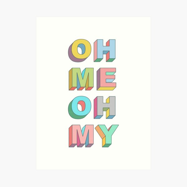 Oh Me Art Print
