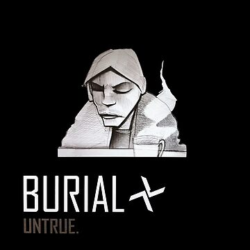 Burial - Untrue  by Adobim