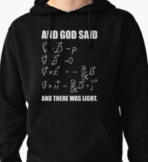 God Said Maxwell Equations and Then There Was Light T Shirt  Pullover Hoodie