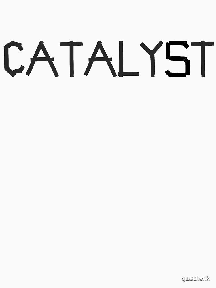 catalyst by gwschenk