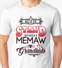 MEMAW- Never Stand Between A And Her Grandkids T-Shirt