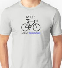 Miles Are My Meditation T-Shirt