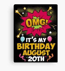 Omg! It's My Birthday June 20th  Canvas Print