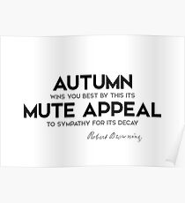 autumn, mute appeal - robert browning Poster