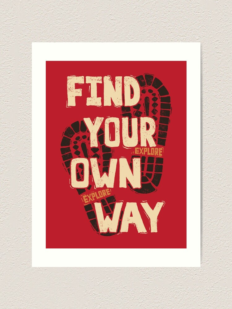 Alternate view of Find Your Own Way Art Print