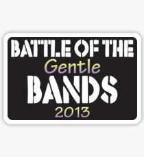 Battle of the Gentle Bands Sticker