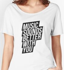 Music Sounds Better With You Women's Relaxed Fit T-Shirt