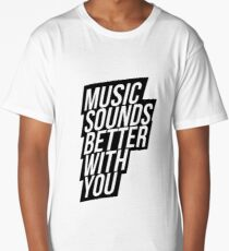 Music Sounds Better With You Long T-Shirt