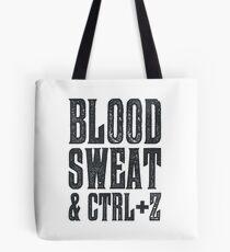 Blood, Sweat & Ctrl + Z Tote Bag