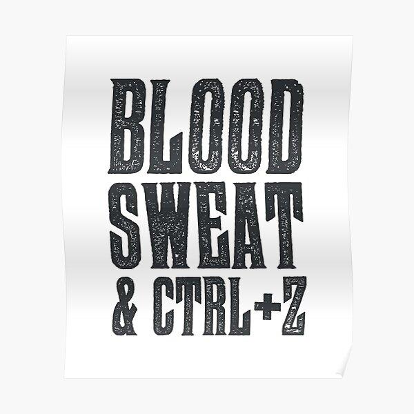 Blood, Sweat & Ctrl + Z Poster