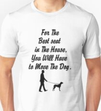 funny move the dog, best seat joke pets animal t shirt T-Shirt