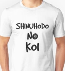 Terrace House: Shinuhodo No Koi (Black letters) T-Shirt