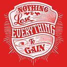 Quote - Nothing to Lose, Everything to Gain by ccorkin