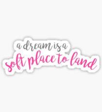 Pegatina un sueño es un lugar suave para aterrizar - camarera