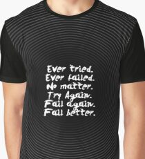 Ever tried... Inspirational Quote Graphic T-Shirt