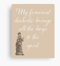 Humorous Feminist design, sign, text, words, humor Canvas Print
