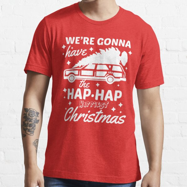 We're Gonna Have The Hap Hap Happiest Christmas Essential T-Shirt