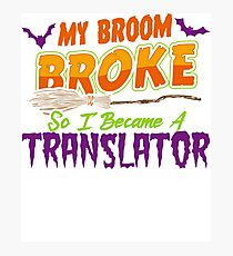 Translator Haloween funnyshirt Photographic Print