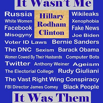 What Happened Hillary Clinton, It Wasn't Me by Drewaw