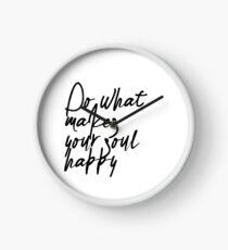 Tun Sie, was Ihre Seele glücklich macht Uhr