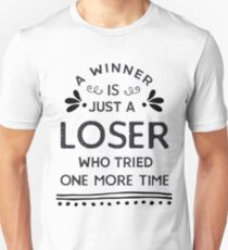 A Winner Is Just A Loser Motivational Typography T-Shirt