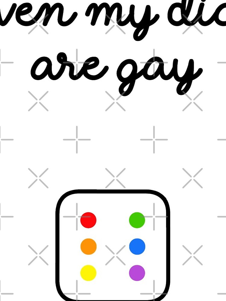 Even My Dice Are Gay by fuseboy