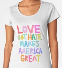 Love, not hate, makes America great Women's Premium T-Shirt