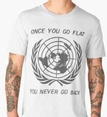 Flat Earth Designs - Once You Go Flat You Never Go Back Men's Premium T-Shirt