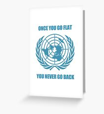 Flat Earth Designs - Once You Go Flat You Never Go Back Greeting Card