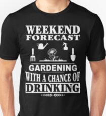 Gardener - Gardening with a chance of drinking Unisex T-Shirt