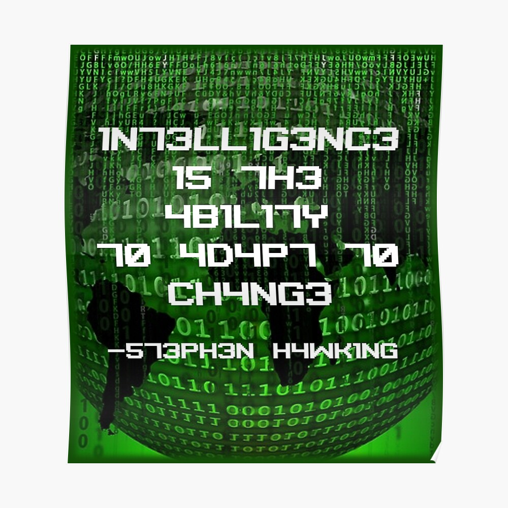 Intelligenz ist die Fähigkeit, sich an Veränderungen anzupassen Poster