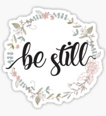 Be Still - Christian Quotes  Sticker
