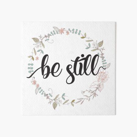 Be Still - Christian Quotes  Art Board Print