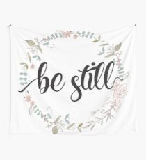 Be Still - Christian Quotes  Wall Tapestry