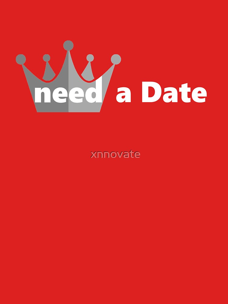 Need Series - Need A Date by xnnovate
