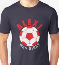 Alexi Was Right (Red) Unisex T-Shirt