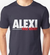 Alexi Was Right (White/Red) Unisex T-Shirt