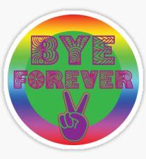 Bye Forever Sticker