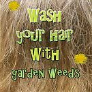 Wash your hair with weeds by Initially NO
