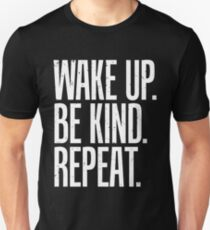 Wake up Be Kind Repeat T-Shirt