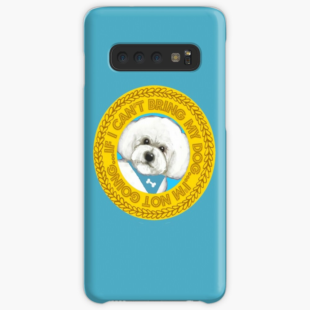 Bichon Frise / If I can't bring my dog I'm not going quote Case & Skin for Samsung Galaxy