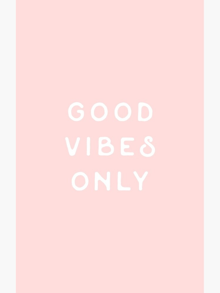 Good Vibes Only by hocapontas
