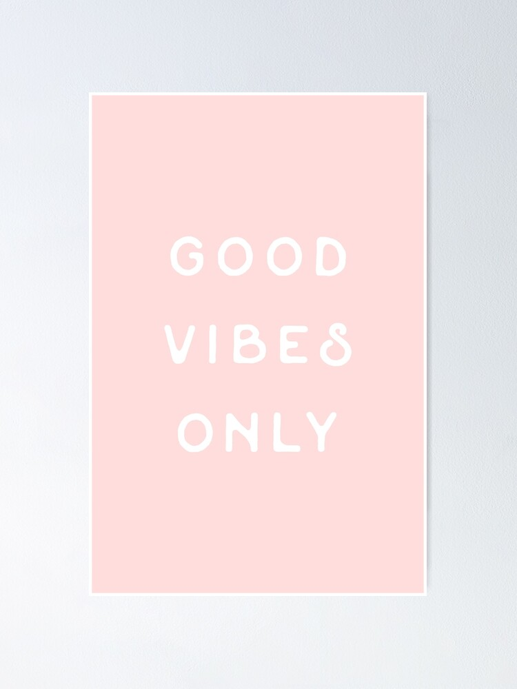 Alternate view of Good Vibes Only Poster