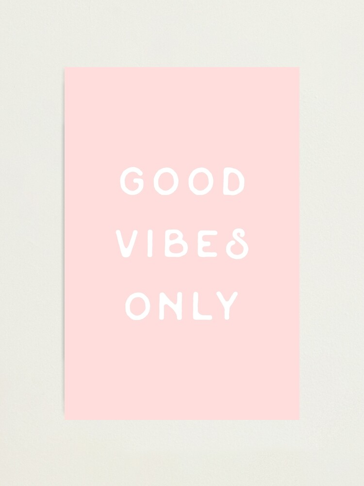 Alternate view of Good Vibes Only Photographic Print